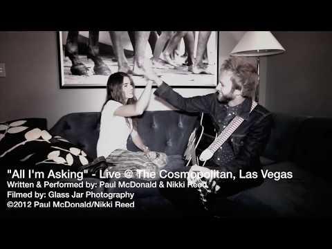 "Paul McDonald & Nikki Reed ""All I'm Asking"" - Live @ The Cosmopolitan, Las Vegas"