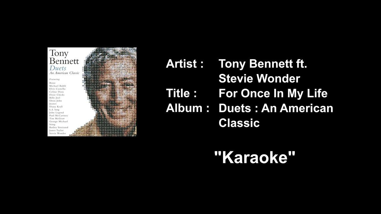 Tony Bennett ft  Stevie Wonder -  For Once In My Life Karaoke