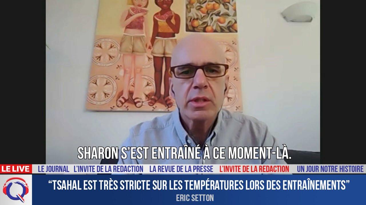 """""""Tsahal est très stricte sur les températures lors des entraînements""""-L'invité du 2 juillet 2021"""