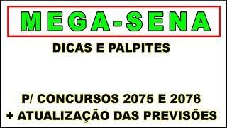 Palpites Mega-Sena + Atualização das Previsões p/ Concursos 2075 ao 2076
