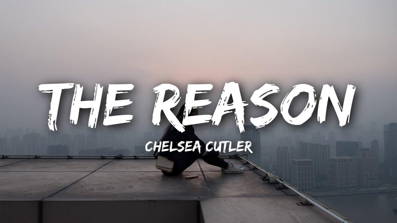 Chelsea cutler the reason chords