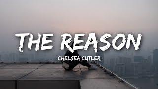 Chelsea Cutler - The Reason (Lyrics / Lyrics Video)