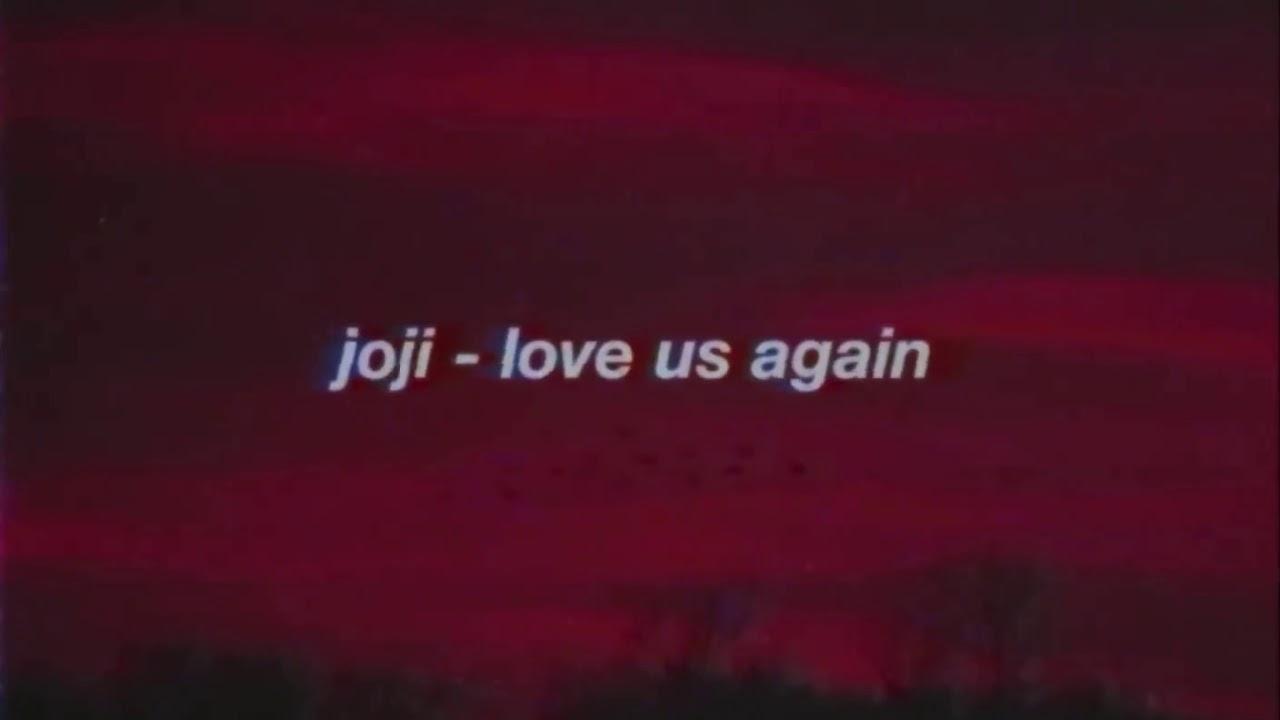 Arti Lirik dan Terjemahan Joji - Loves Us Again