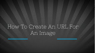 How To Create A URL For An Image