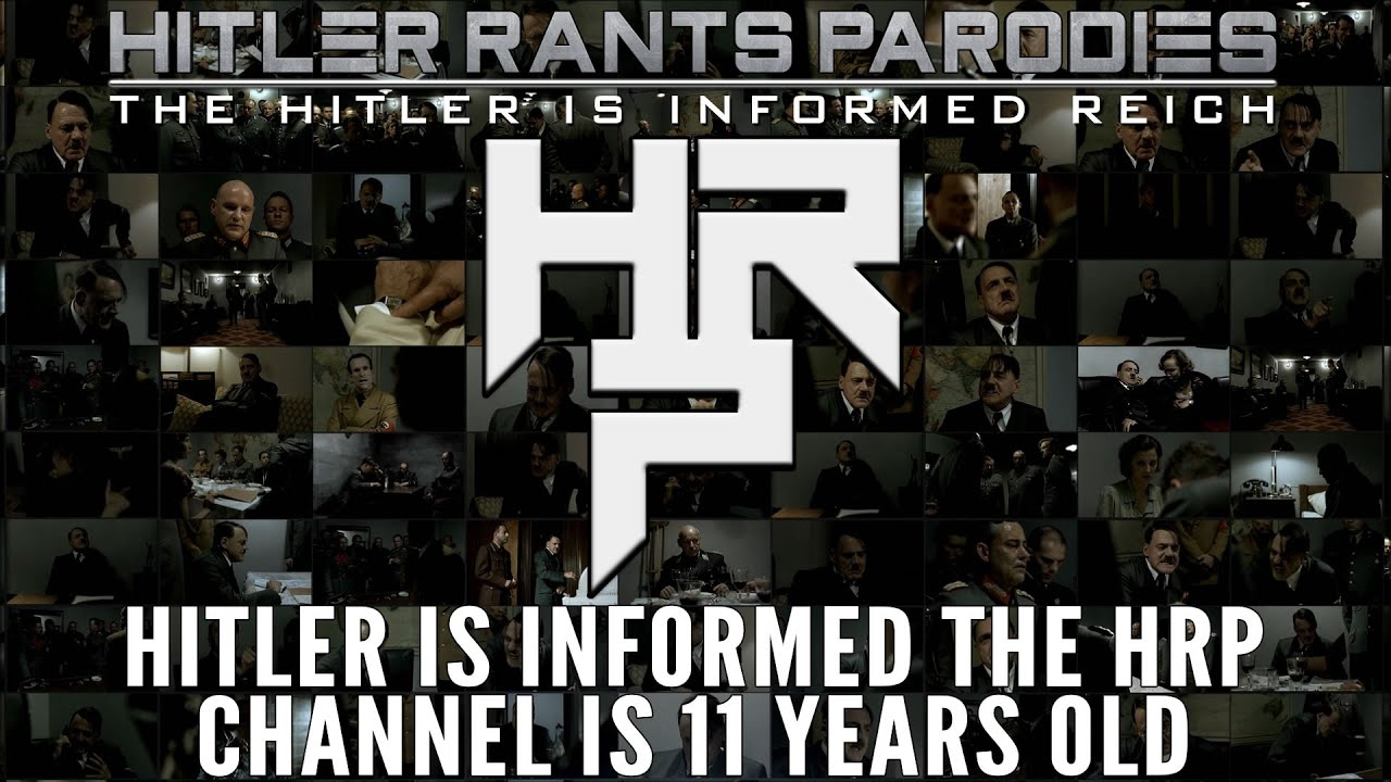Hitler is informed the HRP channel is 11 years old