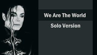 Michael Jackson - We are the world. Solo. (lyrics)