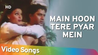 Movie: hogi pyaar ki jeet (1999) song: main hoon tere pyar mein starcast: arshad warsi, mayuri kango singer: anuradha paudwal lyrics: sameer music director: ...