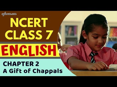 Class7   English   Chapter 2 - A Gift Of Chappals   NCERT SOLUTIONS