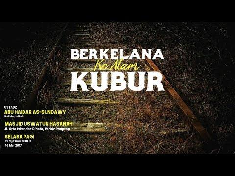 """LIVE   Ustadz Abu Haidar As Sundawy - """"Berkelana Ke Alam Kubur"""""""