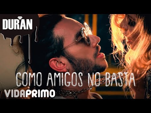 Duran - Como Amigos No Basta [Official Video]
