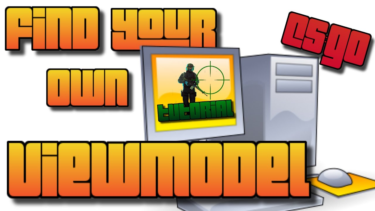 CS GO TUTORIAL |★find your own viewmodel★| Improve In Counter-Strike
