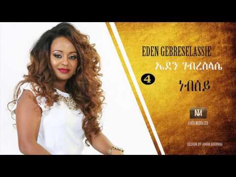 Ethiopia: Eden Gebreselassie  Nebsey  New Tigirigna Music 2017
