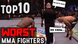TOP 10 Worst MMA Fighters
