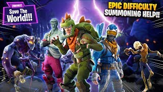 EPIC DIFFICULTY + SUMMONING HELP!!   Fortnite: Save The World PvE [Ep 6]