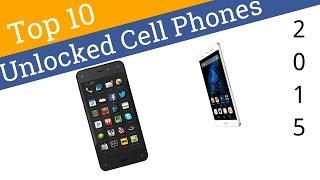 10 Best Unlocked Cell Phones 2015