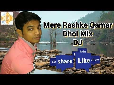 Mere Rashke Qamar Dhol Mix DJ