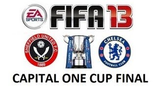 Capital One League Cup Final 2013 - Sheffield United Vs Chelsea - World Class Difficulty - FIFA 13