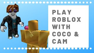 Play roblox with us! || Coco & Cam