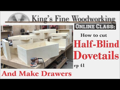 41 - How to Cut and Make Half Blind Dovetail Drawers