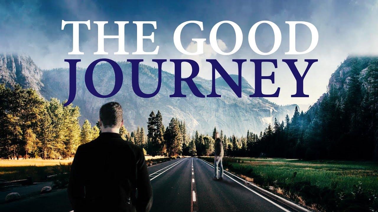 Download The Good Journey (2018)   Full Movie   Nathan Todaro   Jeff Prater   Meredith Frankie Crutcher