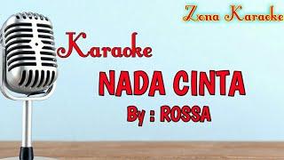 Download KARAOKE NADA CINTA (ROSSA)