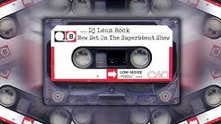 Dj Lean Rock - New Set On The Superbbeat Show