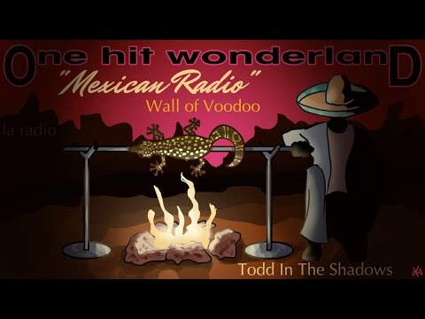 "ONE HIT WONDERLAND: ""Mexican Radio"" by Wall of Voodoo"