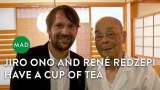 Jiro Ono and René Redzepi Have a Cup of Tea thumbnail