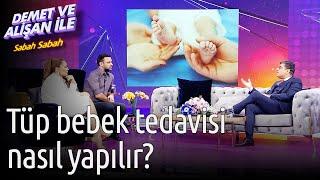 Demet ve Alişan ile Sabah Sabah  Tüp Bebek Tedavisi Nasıl Yapılır?