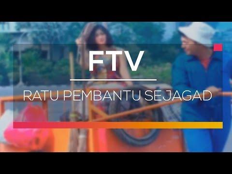 Download FTV SCTV  - Ratu Pembantu Sejagad