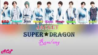 SUPER★DRAGON [JACKET] rom|eng lyrics