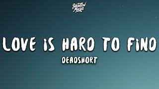 Deadshort - Love Is Hard To Find (Lyrics)
