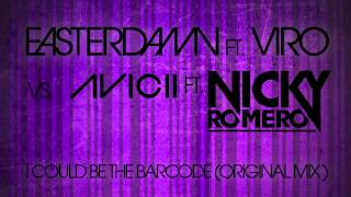 Easterdamn Ft. VIRO Vs. Avicii Vs. Nicky Romero - I Could Be The Barcode (Mashup)