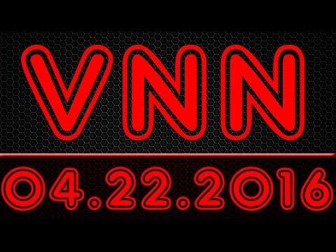 """VNN - 22 April 2016 - """"1k Videos, URF and f3"""""""