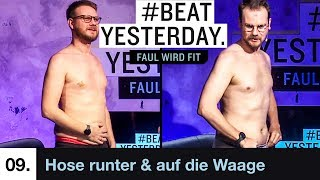 Faul wird Fit #9 - Hose runter und ab auf die Waage | Beat Yesterday