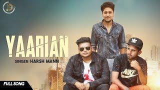 Yaarian | Harsh Mann Juke Dock | Latest Punjabi Song 2018 |
