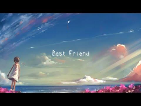 Best Friend • Kana Nishino