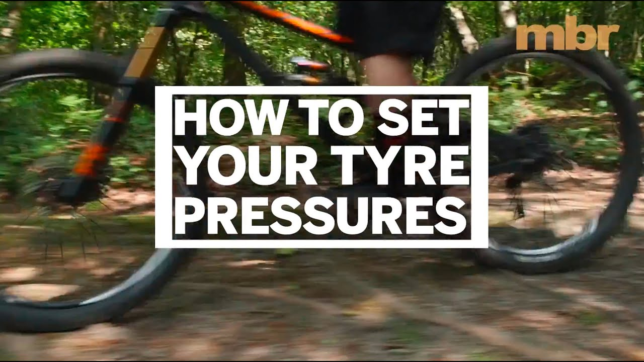 How to set your mountain bike tyre pressures | MBR - YouTube