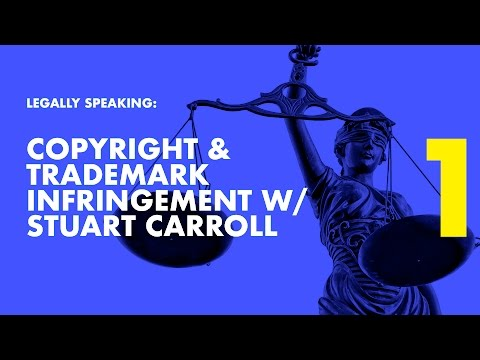 Legally Speaking | Copyright & Trademark Infringement Attorney Stuart Carroll on Facebook Live PT 1