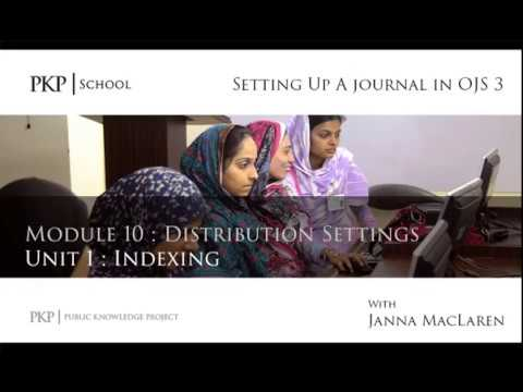 Setting up a Journal in OJS 3: Module 10 Unit 1 - Indexing