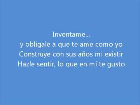 Marco Antonio Solis- Inventame (lyrics)