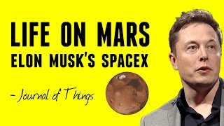 What Would Life On Mars Be Like? - Elon Musk's SpaceX