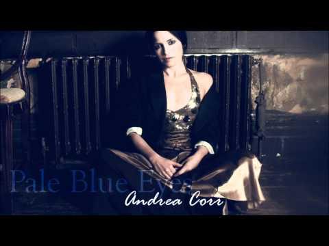 Pale Blue Eyes - Andrea Corr