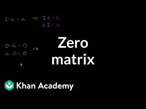 Zero matrix | Matrices | Precalculus | Khan Academy