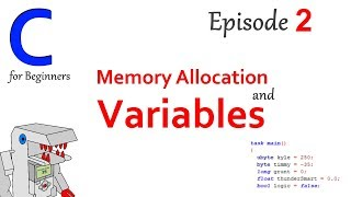 Variables + Memory Allocation - Part 2 of C Programming for Beginners
