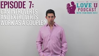 Can Introverts and Extroverts Work as a Couple? (Part 1)