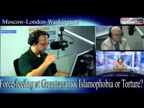 Voice of Russia Video Conference-10: Force-feeding at Guantanamo - Islamophobia or Torture?
