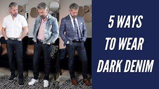 5 Ways to Wear Dark Denim