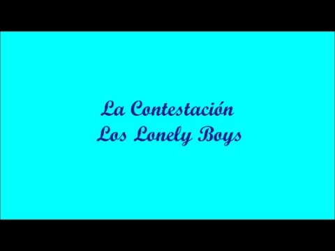 La Contestación (The Answer) - Los Lonely Boys (Lyrics - Letra)