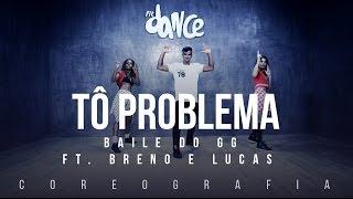 Tô Problema - Baile do GG ft. Breno e Lucas (Coreografia) FitDance TV